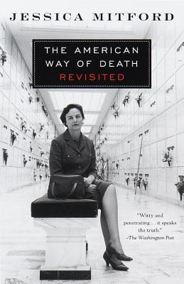 The American Way of Death Revisited By Mitford, Jessica